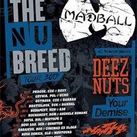 В продажба са билетите за Madball, Deez Nuts, Your Demise и Nasty
