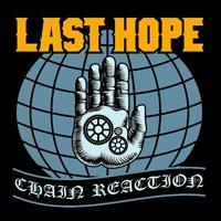 """Last Hope """"Chain Reaction"""" - нов албум на пролет от нов лейбъл"""